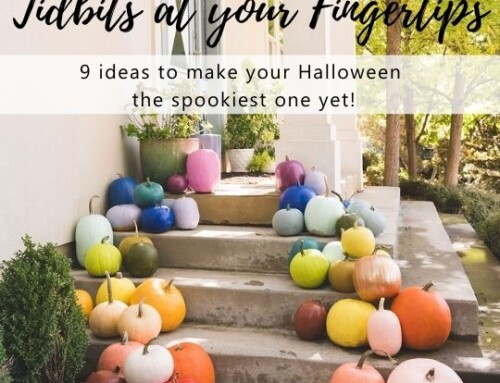 9 Ideas to make your Halloween the Spookiest one yet